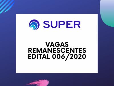 Chamada para preenchimento de Vagas Remanescentes: Edital 006/2020